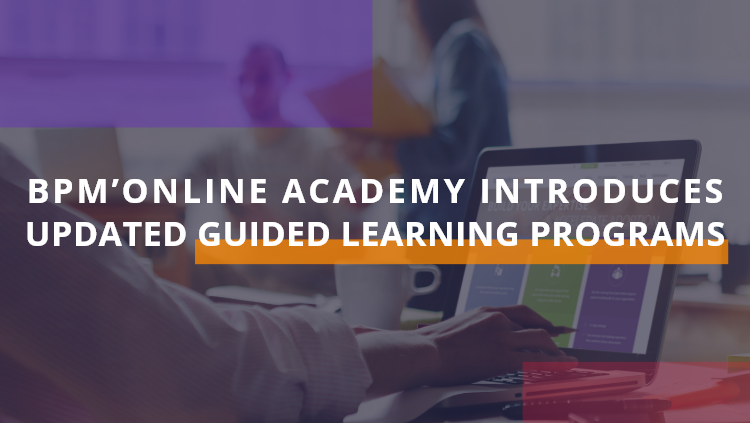 Bpm'online Academy introduces brand-new guided learning